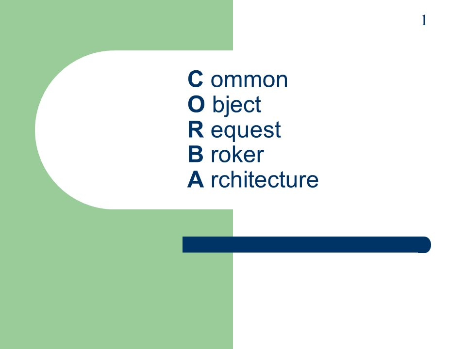 C ommon O bject R equest B roker A rchitecture