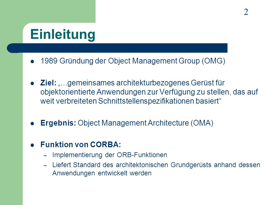 Einleitung 1989 Gründung der Object Management Group (OMG)