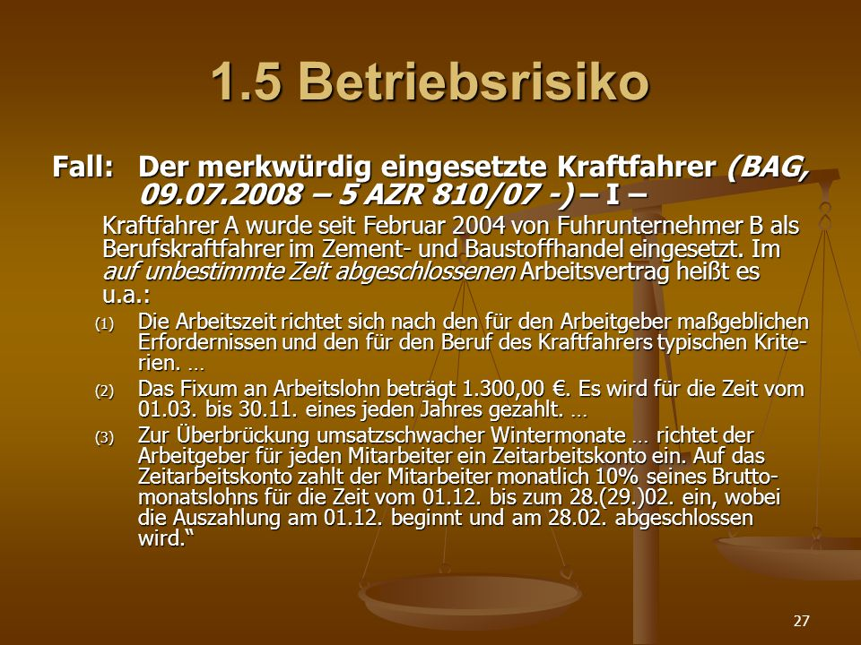 1.5 Betriebsrisiko Fall: Der merkwürdig eingesetzte Kraftfahrer (BAG, 09.07.2008 – 5 AZR 810/07 -) – I –