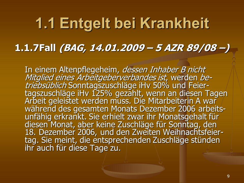 1.1 Entgelt bei Krankheit 1.1.7 Fall (BAG, 14.01.2009 – 5 AZR 89/08 –)