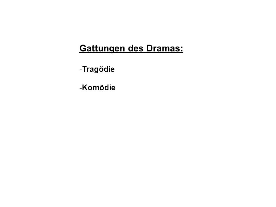 Gattungen des Dramas: Tragödie Komödie