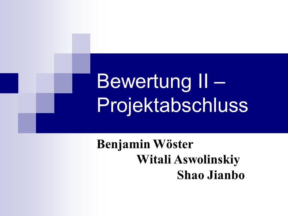 Bewertung II – Projektabschluss