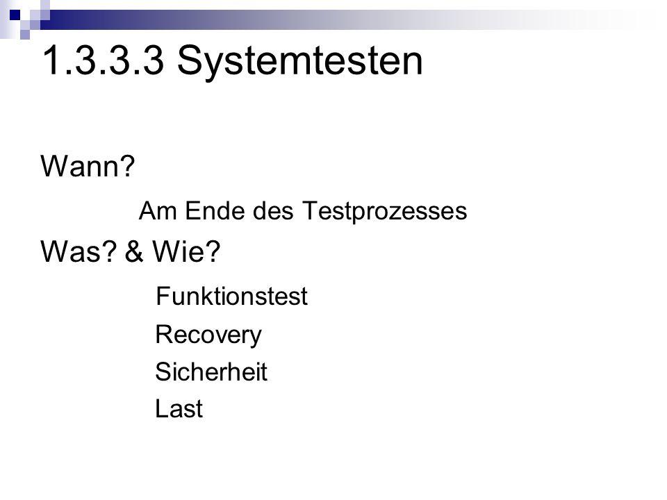 1.3.3.3 Systemtesten Wann Am Ende des Testprozesses Was & Wie