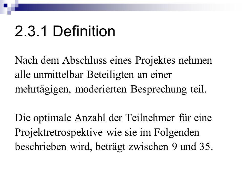 2.3.1 Definition Nach dem Abschluss eines Projektes nehmen