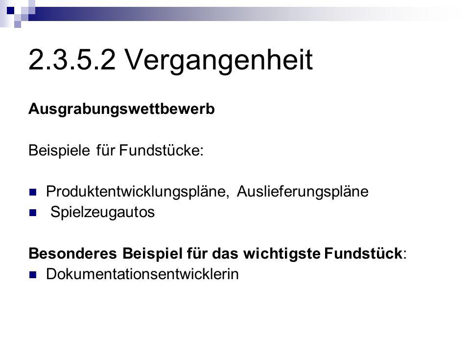2.3.5.2 Vergangenheit Ausgrabungswettbewerb Beispiele für Fundstücke: