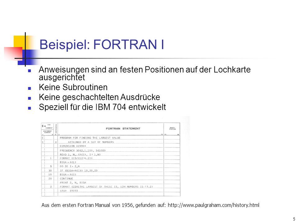 Beispiel: FORTRAN I Anweisungen sind an festen Positionen auf der Lochkarte ausgerichtet. Keine Subroutinen.