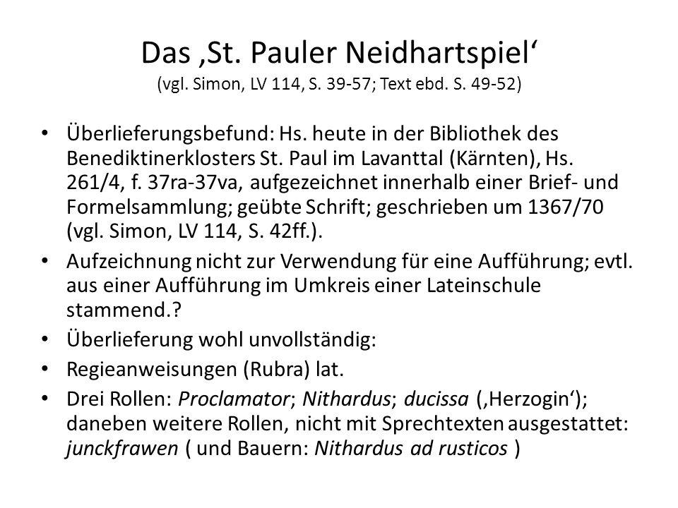 Das 'St. Pauler Neidhartspiel' (vgl. Simon, LV 114, S. 39-57; Text ebd