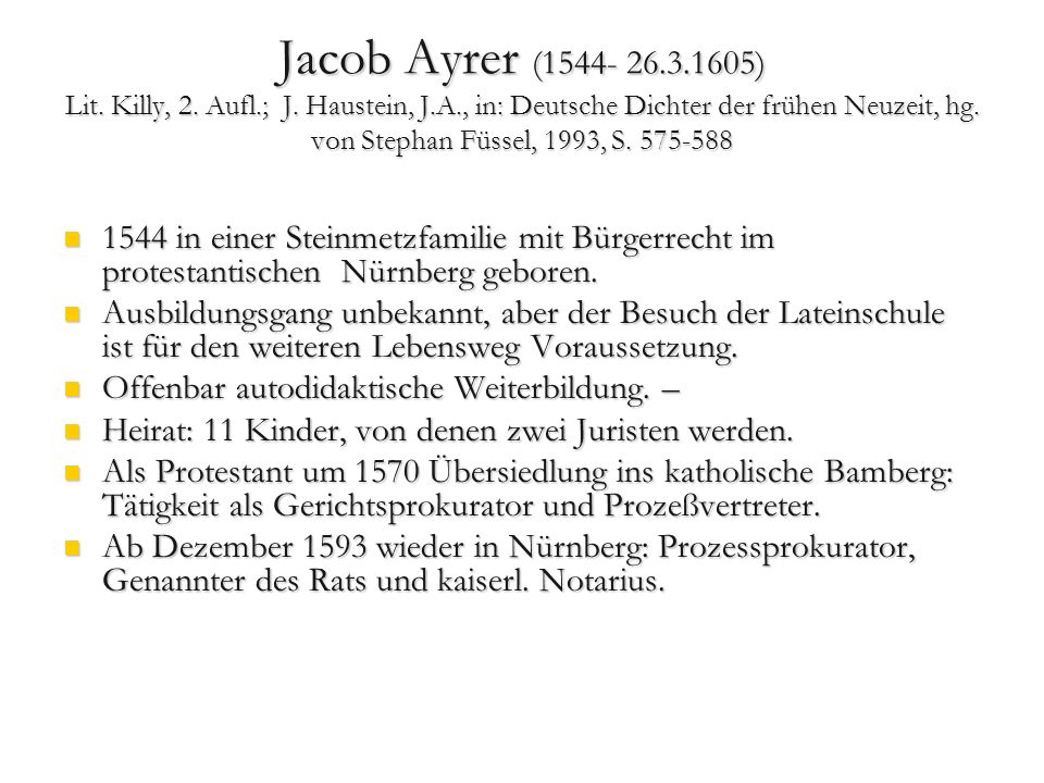 Jacob Ayrer (1544- 26. 3. 1605) Lit. Killy, 2. Aufl. ; J. Haustein, J