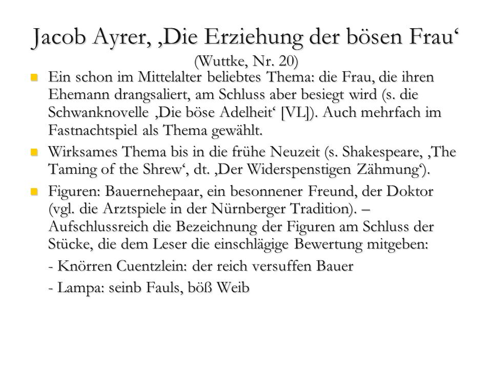 Jacob Ayrer, 'Die Erziehung der bösen Frau' (Wuttke, Nr. 20)