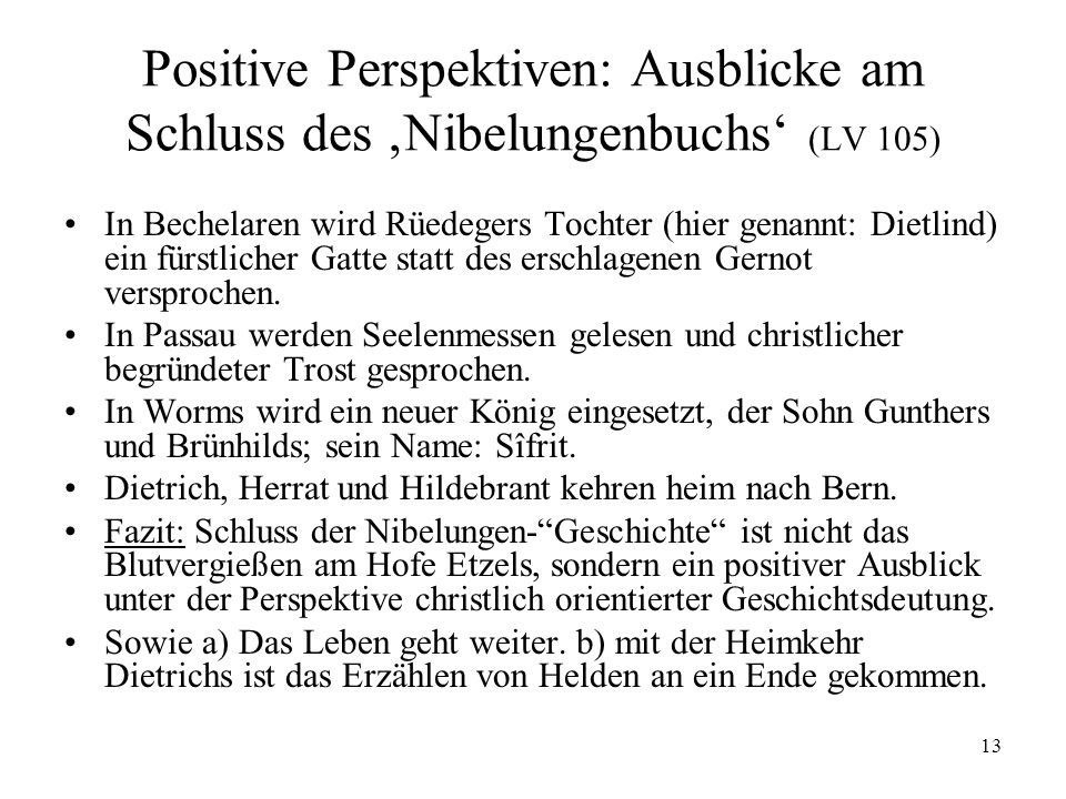 Positive Perspektiven: Ausblicke am Schluss des 'Nibelungenbuchs' (LV 105)