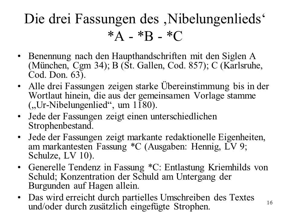 Die drei Fassungen des 'Nibelungenlieds' *A - *B - *C