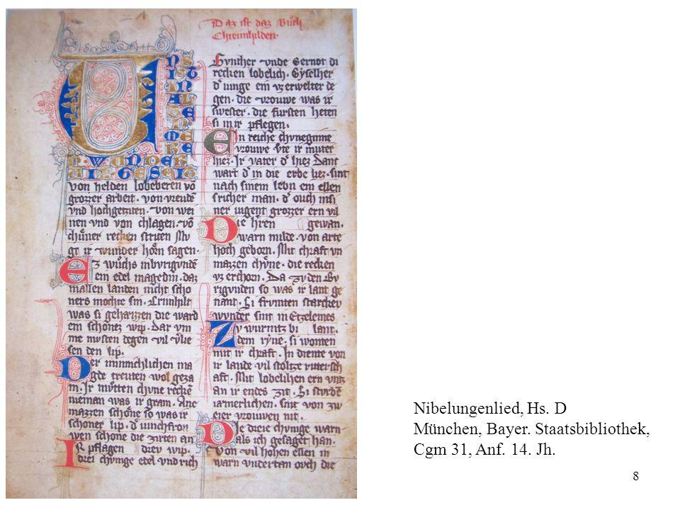 Nibelungenlied, Hs. D München, Bayer. Staatsbibliothek, Cgm 31, Anf. 14. Jh.