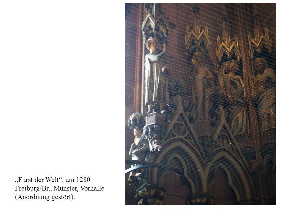 """""""Fürst der Welt , um 1280 Freiburg/Br., Münster, Vorhalle (Anordnung gestört)."""