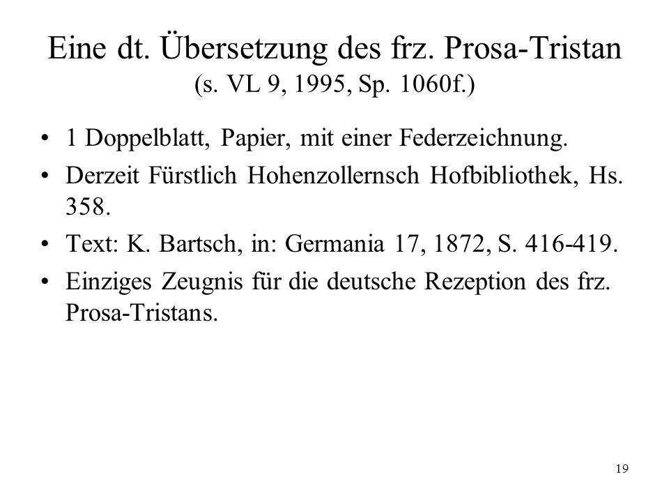 Eine dt. Übersetzung des frz. Prosa-Tristan (s. VL 9, 1995, Sp. 1060f