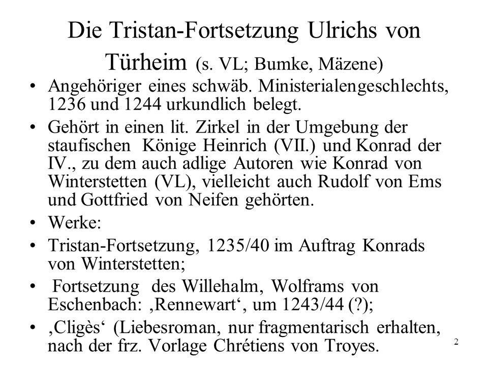 Die Tristan-Fortsetzung Ulrichs von Türheim (s. VL; Bumke, Mäzene)