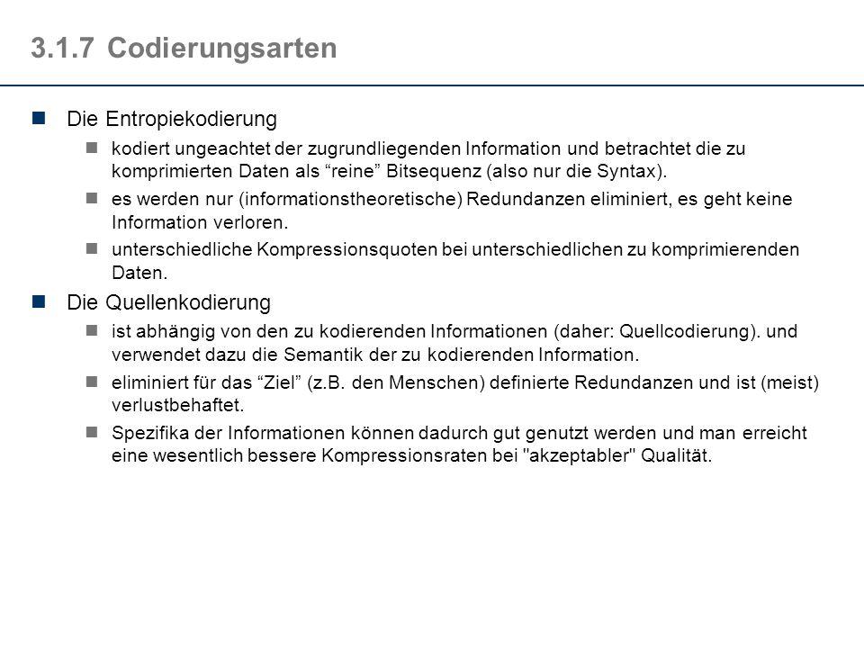 3.1.7 Codierungsarten Die Entropiekodierung Die Quellenkodierung