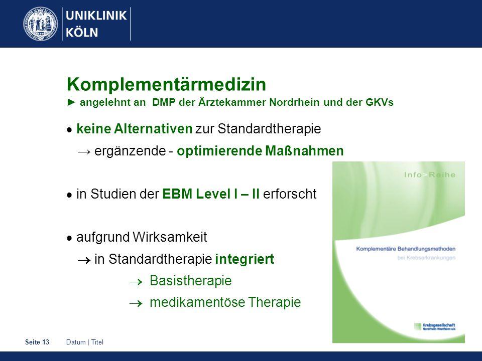 Komplementärmedizin ► angelehnt an DMP der Ärztekammer Nordrhein und der GKVs
