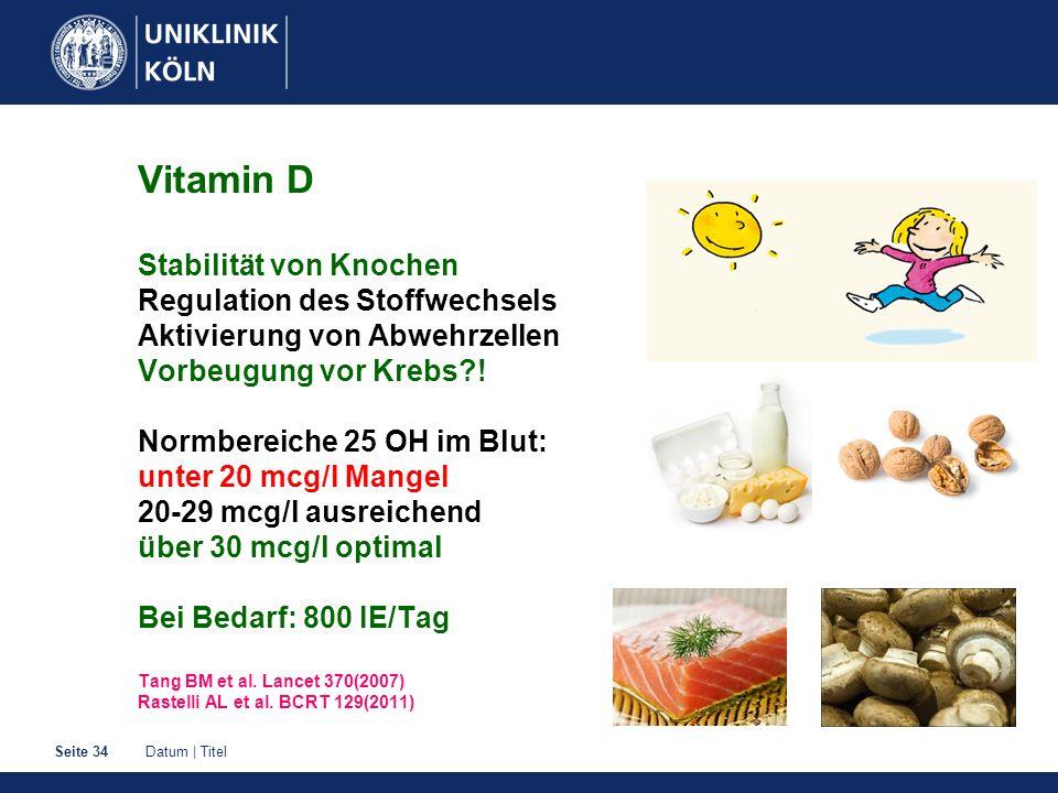 Vitamin D Stabilität von Knochen Regulation des Stoffwechsels Aktivierung von Abwehrzellen Vorbeugung vor Krebs .