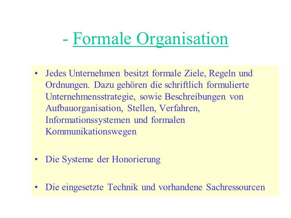 - Formale Organisation