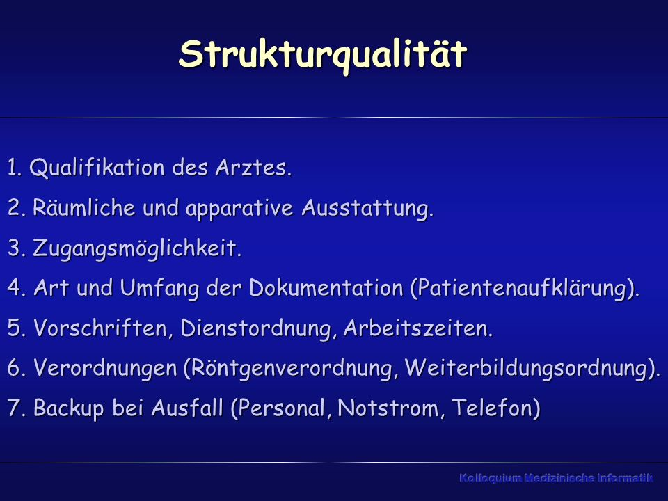 Strukturqualität 1. Qualifikation des Arztes.