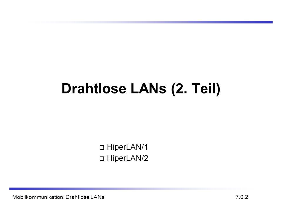 Drahtlose LANs (2. Teil) HiperLAN/1 HiperLAN/2
