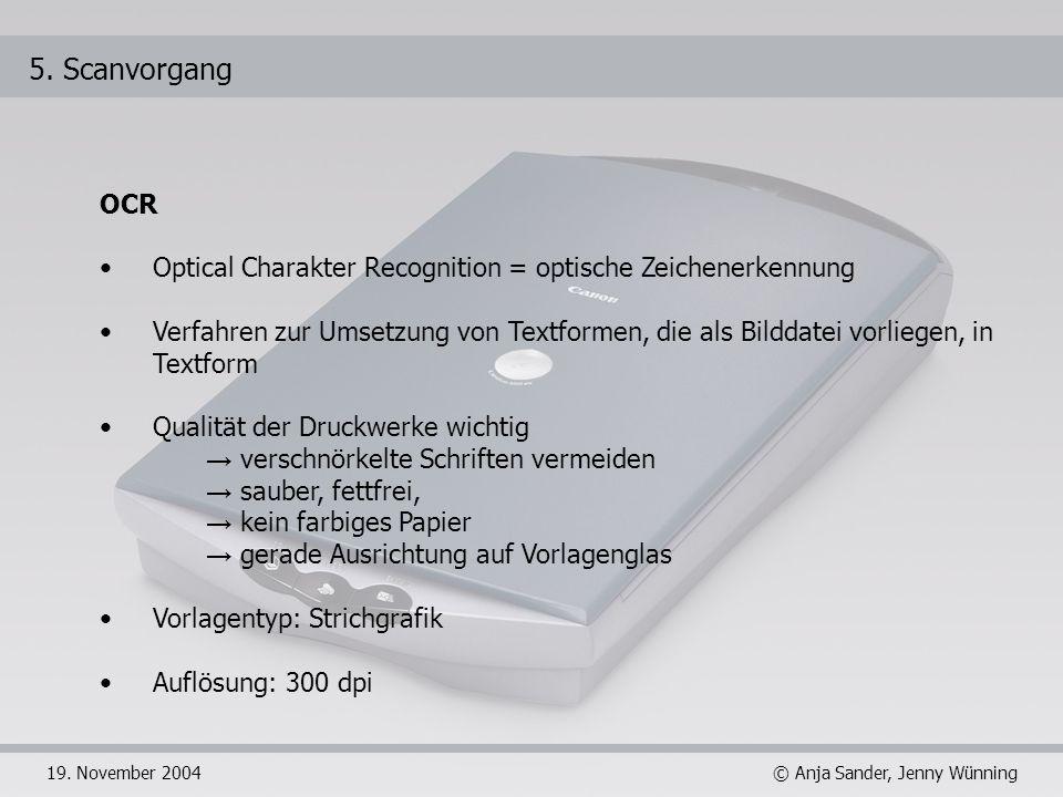 5. Scanvorgang OCR. Optical Charakter Recognition = optische Zeichenerkennung.
