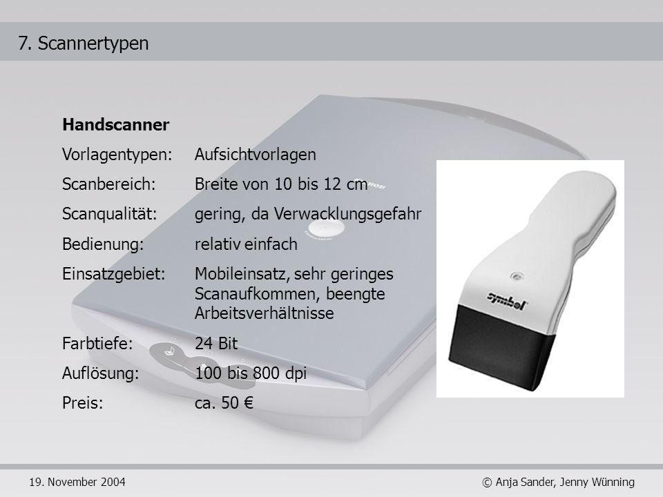 7. Scannertypen Handscanner Vorlagentypen: Aufsichtvorlagen