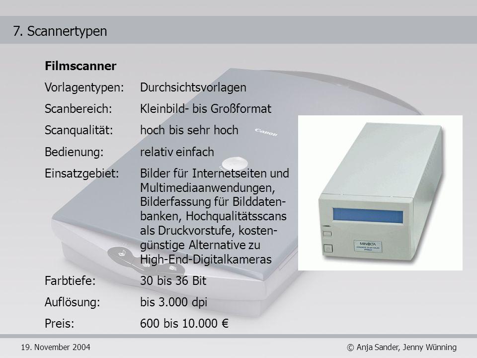 7. Scannertypen Filmscanner Vorlagentypen: Durchsichtsvorlagen
