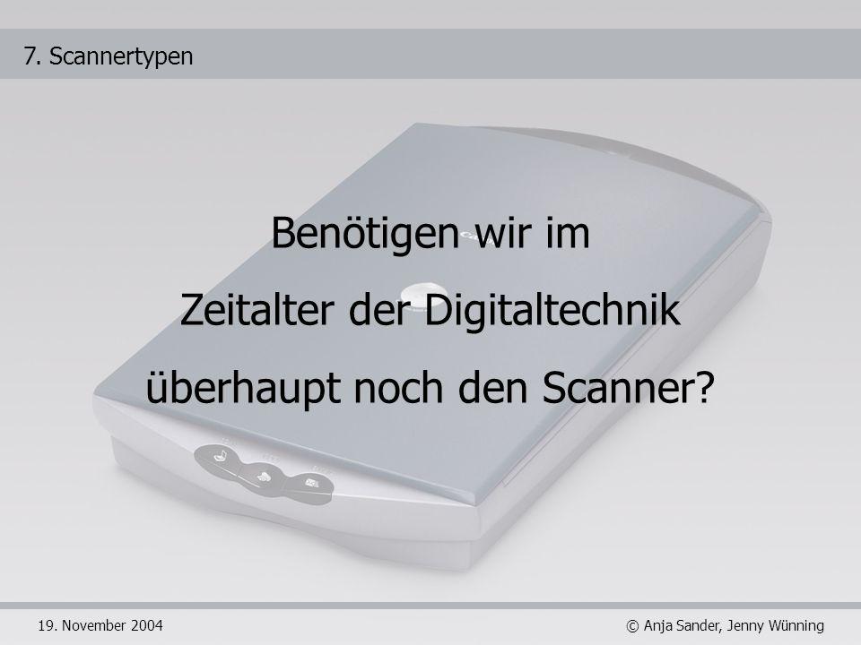 Zeitalter der Digitaltechnik überhaupt noch den Scanner