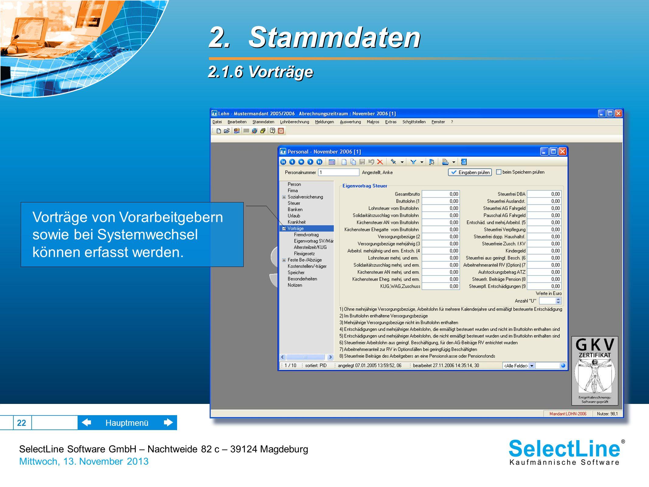 2. Stammdaten 2.1.6 Vorträge. Vorträge von Vorarbeitgebern sowie bei Systemwechsel können erfasst werden.