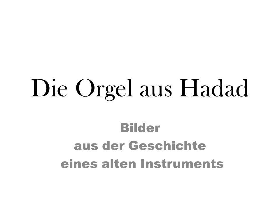 Bilder aus der Geschichte eines alten Instruments
