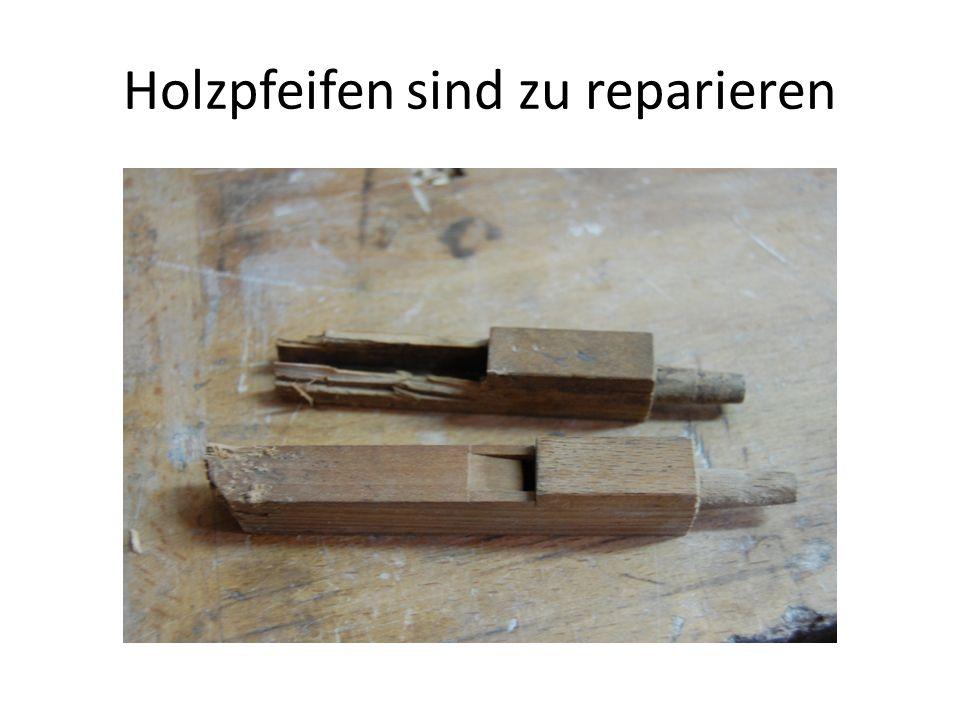 Holzpfeifen sind zu reparieren