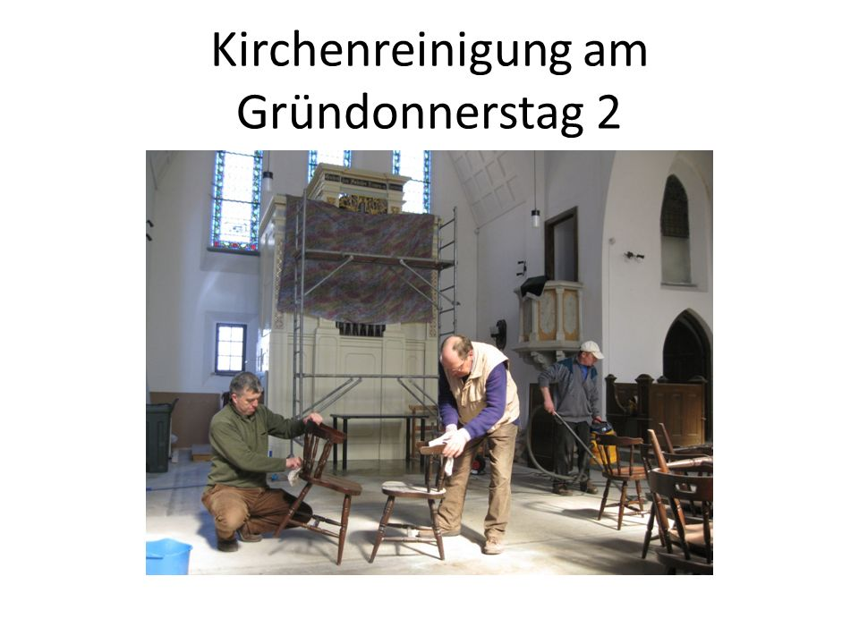 Kirchenreinigung am Gründonnerstag 2