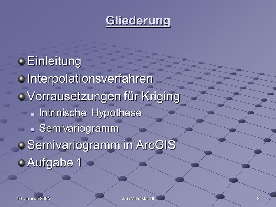 Interpolationsverfahren Vorrausetzungen für Kriging
