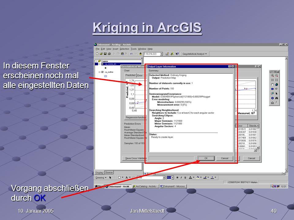 Kriging in ArcGISIn diesem Fenster erscheinen noch mal alle eingestellten Daten. Vorgang abschließen durch OK.