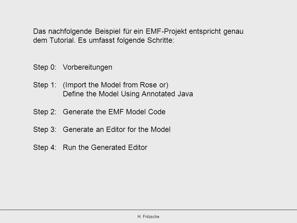Das nachfolgende Beispiel für ein EMF-Projekt entspricht genau