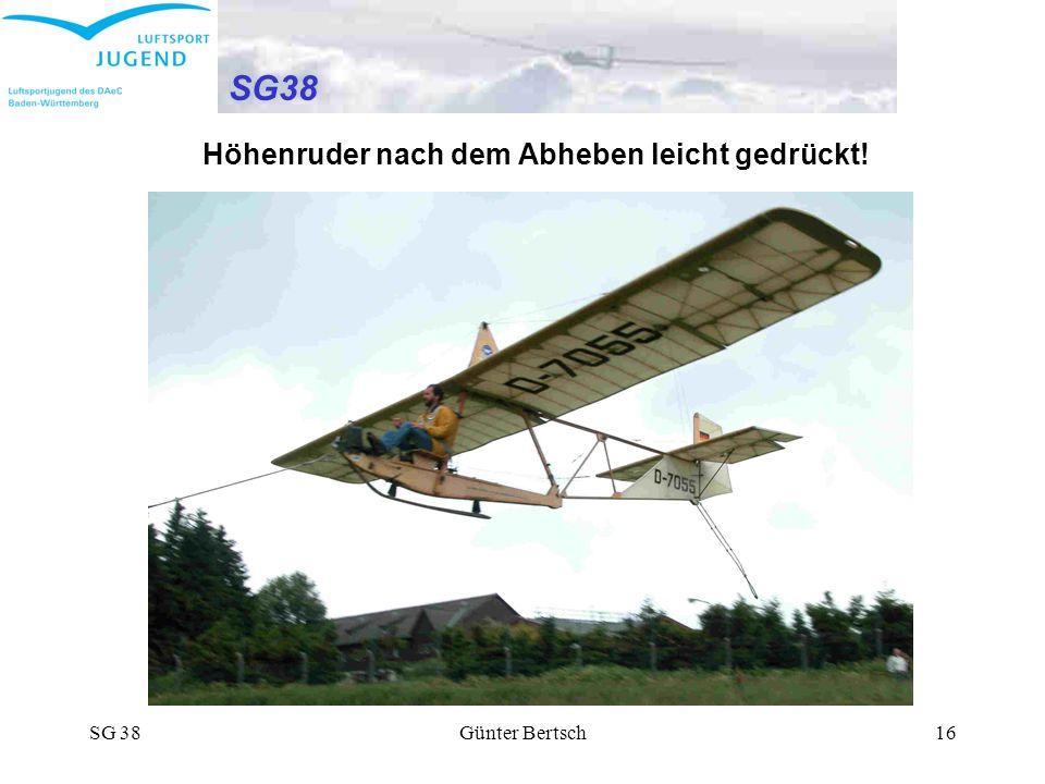 SG38 Höhenruder nach dem Abheben leicht gedrückt! SG 38 Günter Bertsch