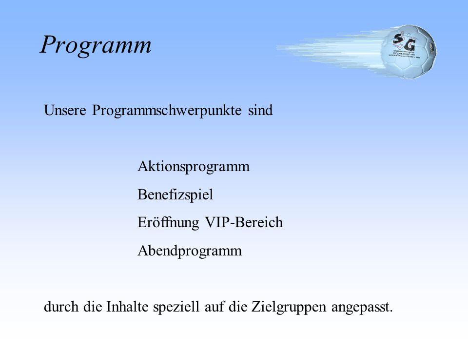 Programm Unsere Programmschwerpunkte sind Aktionsprogramm Benefizspiel