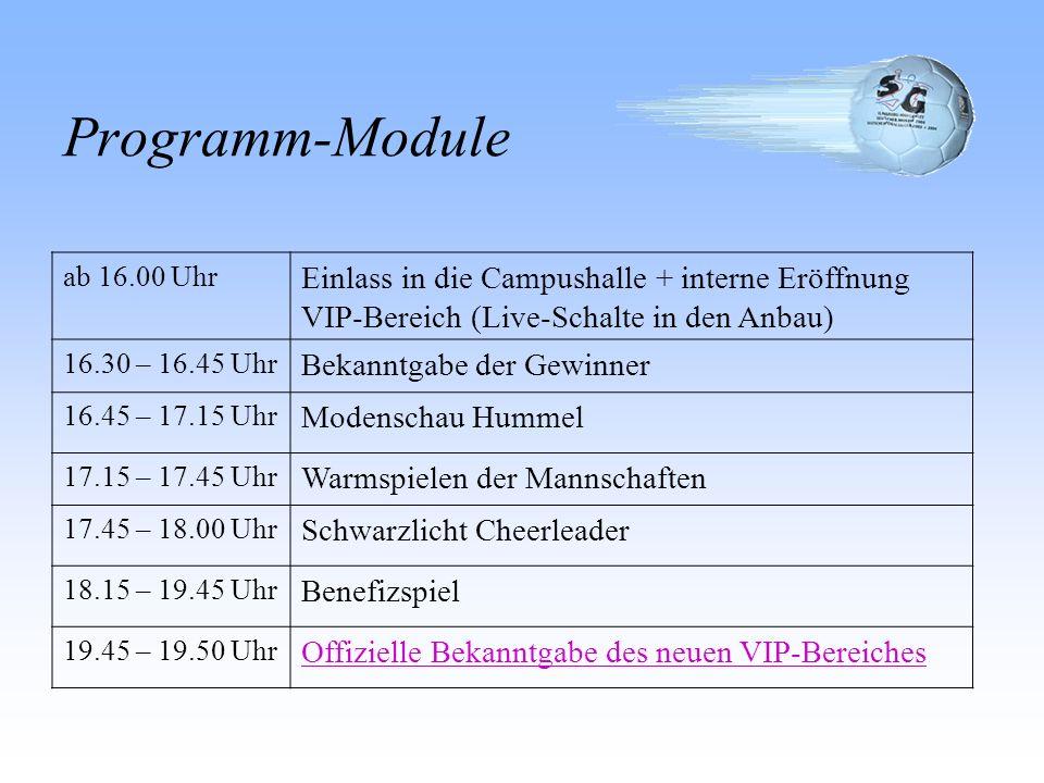 Programm-Moduleab 16.00 Uhr. Einlass in die Campushalle + interne Eröffnung VIP-Bereich (Live-Schalte in den Anbau)