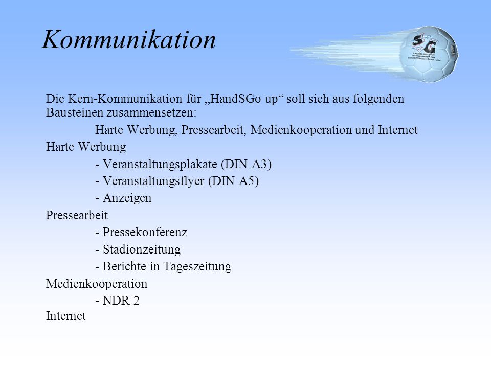 """KommunikationDie Kern-Kommunikation für """"HandSGo up soll sich aus folgenden Bausteinen zusammensetzen:"""