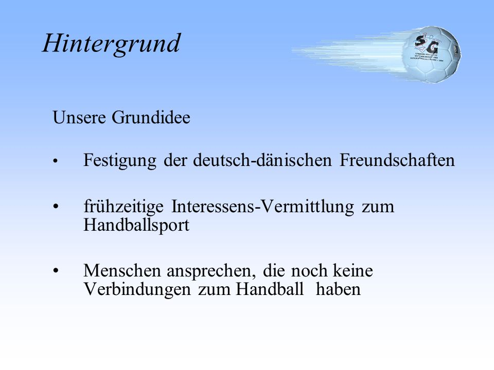 Hintergrund • frühzeitige Interessens-Vermittlung zum Handballsport