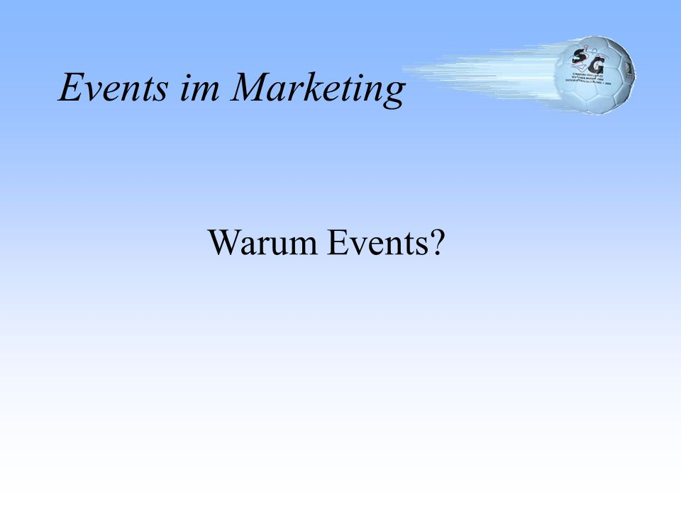 Events im Marketing Warum Events