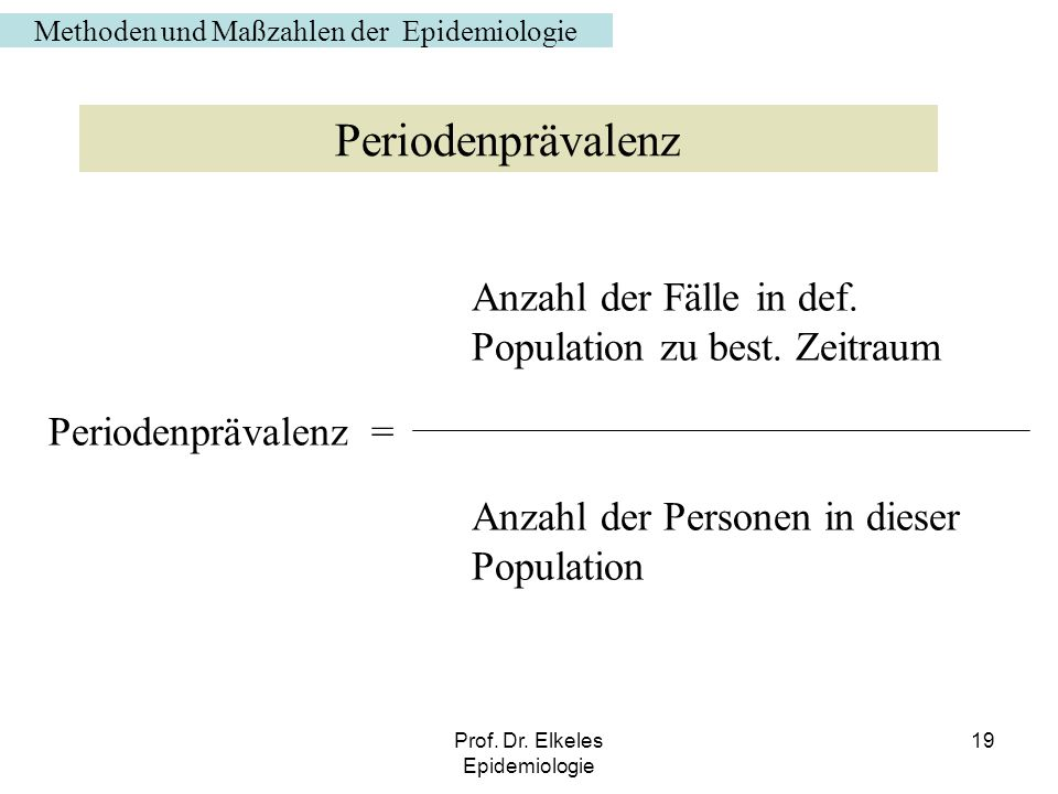 Periodenprävalenz Periodenprävalenz =
