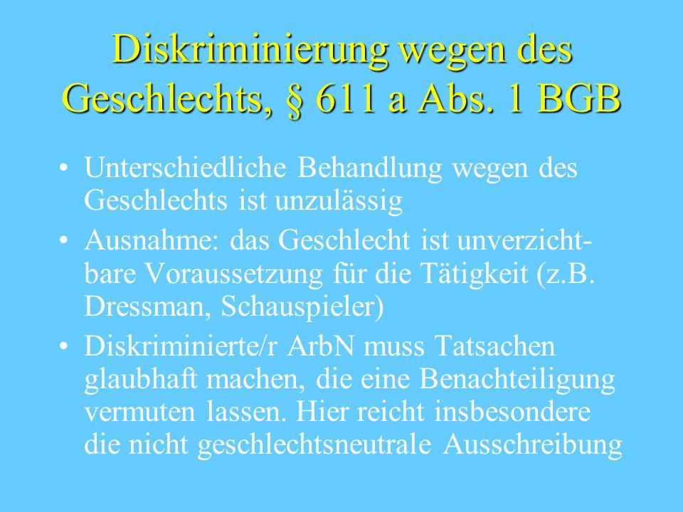 Diskriminierung wegen des Geschlechts, § 611 a Abs. 1 BGB
