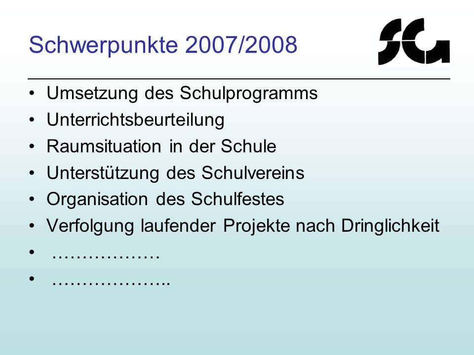 Schwerpunkte 2007/2008 Umsetzung des Schulprogramms