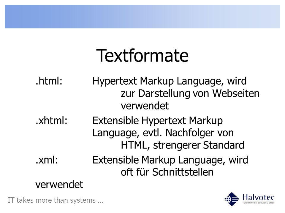 Textformate .html: Hypertext Markup Language, wird zur Darstellung von Webseiten verwendet.