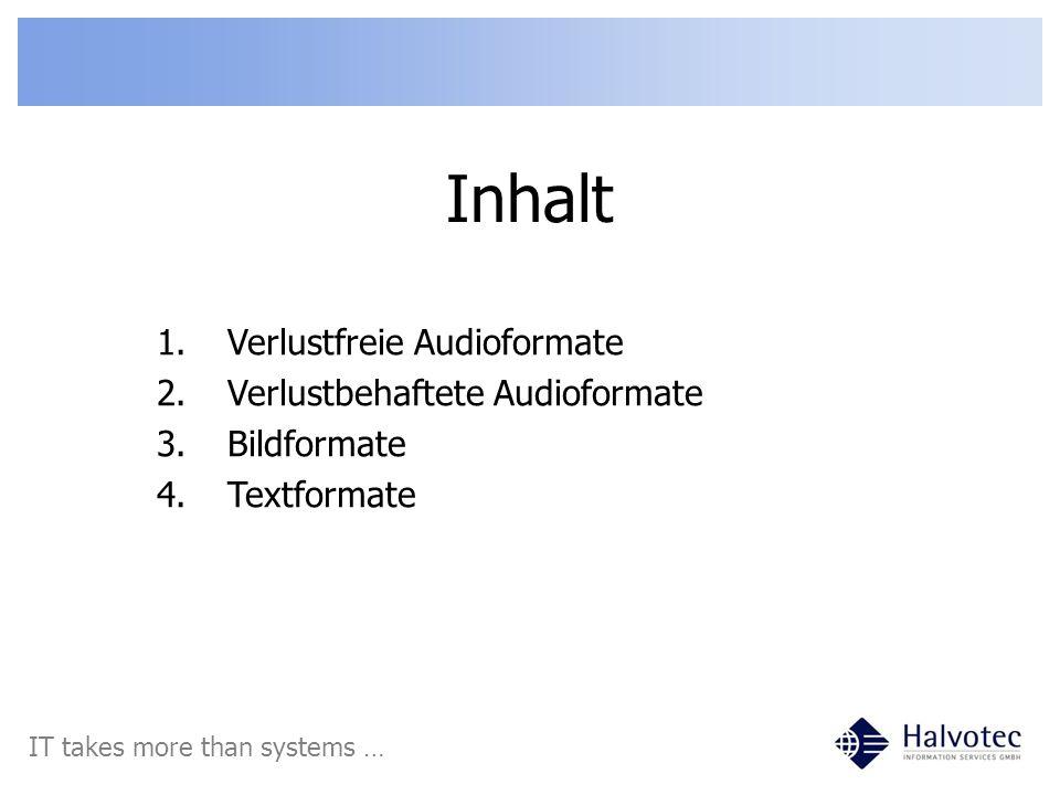 Inhalt Verlustfreie Audioformate Verlustbehaftete Audioformate