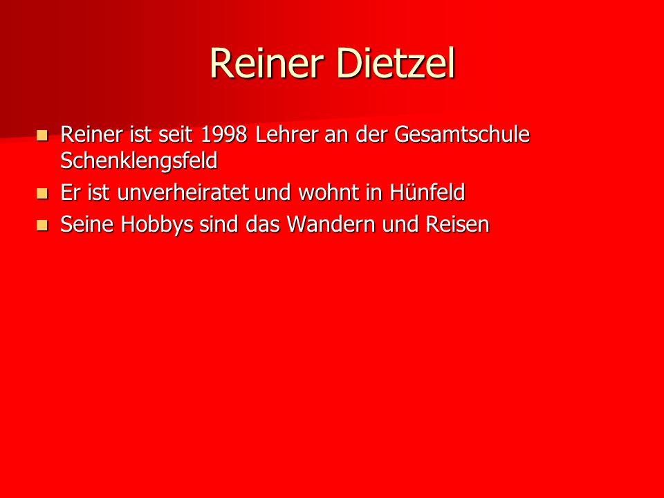 Reiner DietzelReiner ist seit 1998 Lehrer an der Gesamtschule Schenklengsfeld. Er ist unverheiratet und wohnt in Hünfeld.