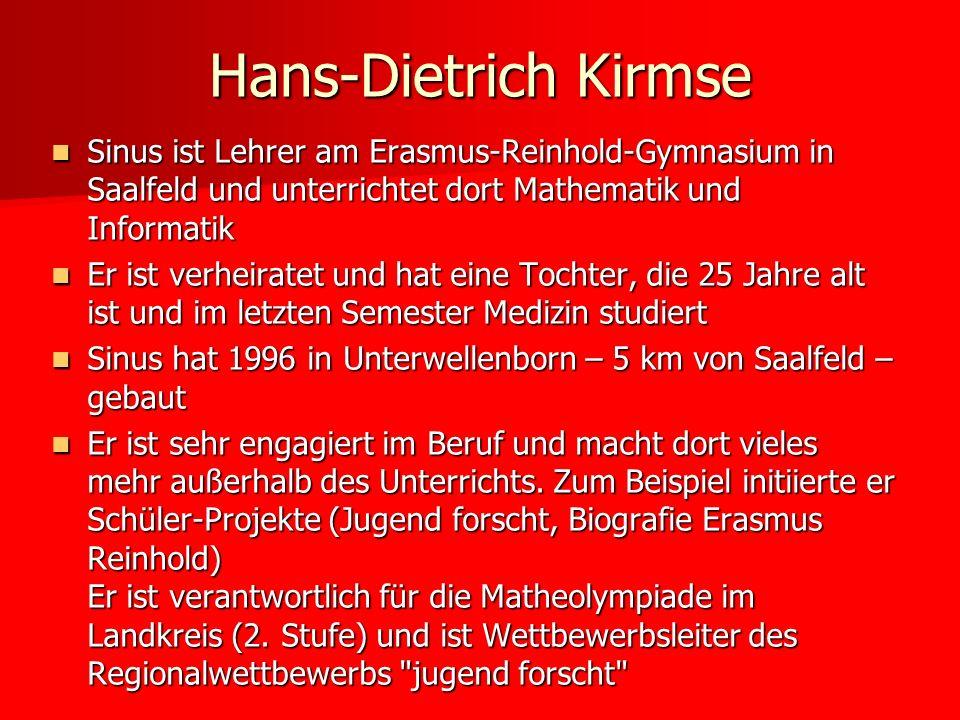 Hans-Dietrich KirmseSinus ist Lehrer am Erasmus-Reinhold-Gymnasium in Saalfeld und unterrichtet dort Mathematik und Informatik.