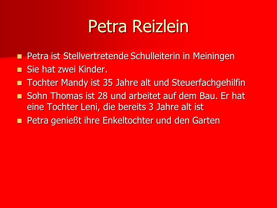 Petra Reizlein Petra ist Stellvertretende Schulleiterin in Meiningen